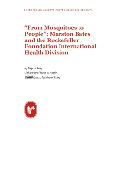 """""""From Mosquitoes to People"""": Marston Bates and the Rockefeller Foundation International Health Division"""