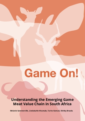 Game On! Understanding the Emerging Game Meat Value Chain in South Africa